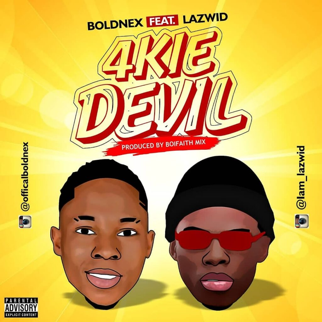 Boldnex Ft. Lazwid - 4kie Devil