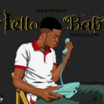 [Music] Babybwoy – Hello Baby