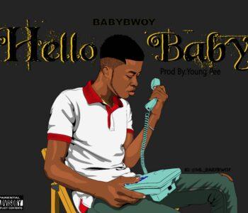Babybwoy - Hello Baby