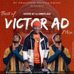 DJ Emmyflash – Best Of Victor AD
