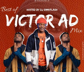 DJ Emmyflash - Best of Victor AD