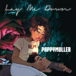 Pappymuller – Lay Me Down