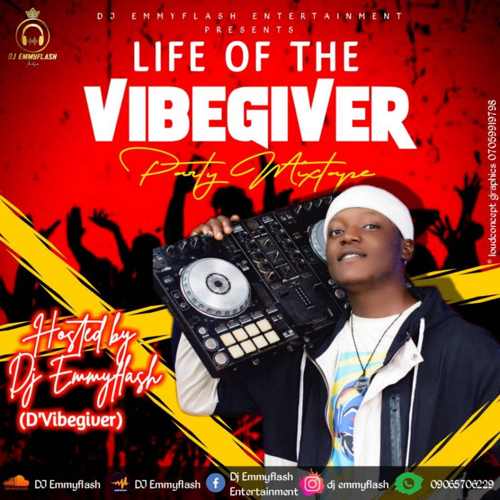 DJ Emmyflash - Life of a vibegiver (Party Mixtape)