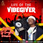 DJ Emmyflash – Life of D vibegiver (Party Mixtape)