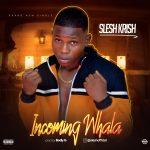 Slesh Krish – Incoming Wahala