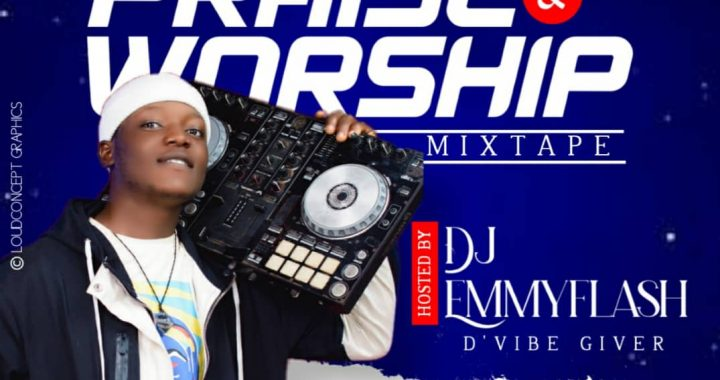 DJ Emmyflash - Praise & Worship Mixtape