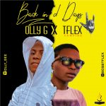 Olly G X T Flex – Back In The Days