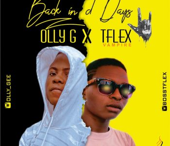 Olly G X T Flex - Back In The Days