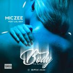 [Music] Miczee ft. Loli Boy – Body
