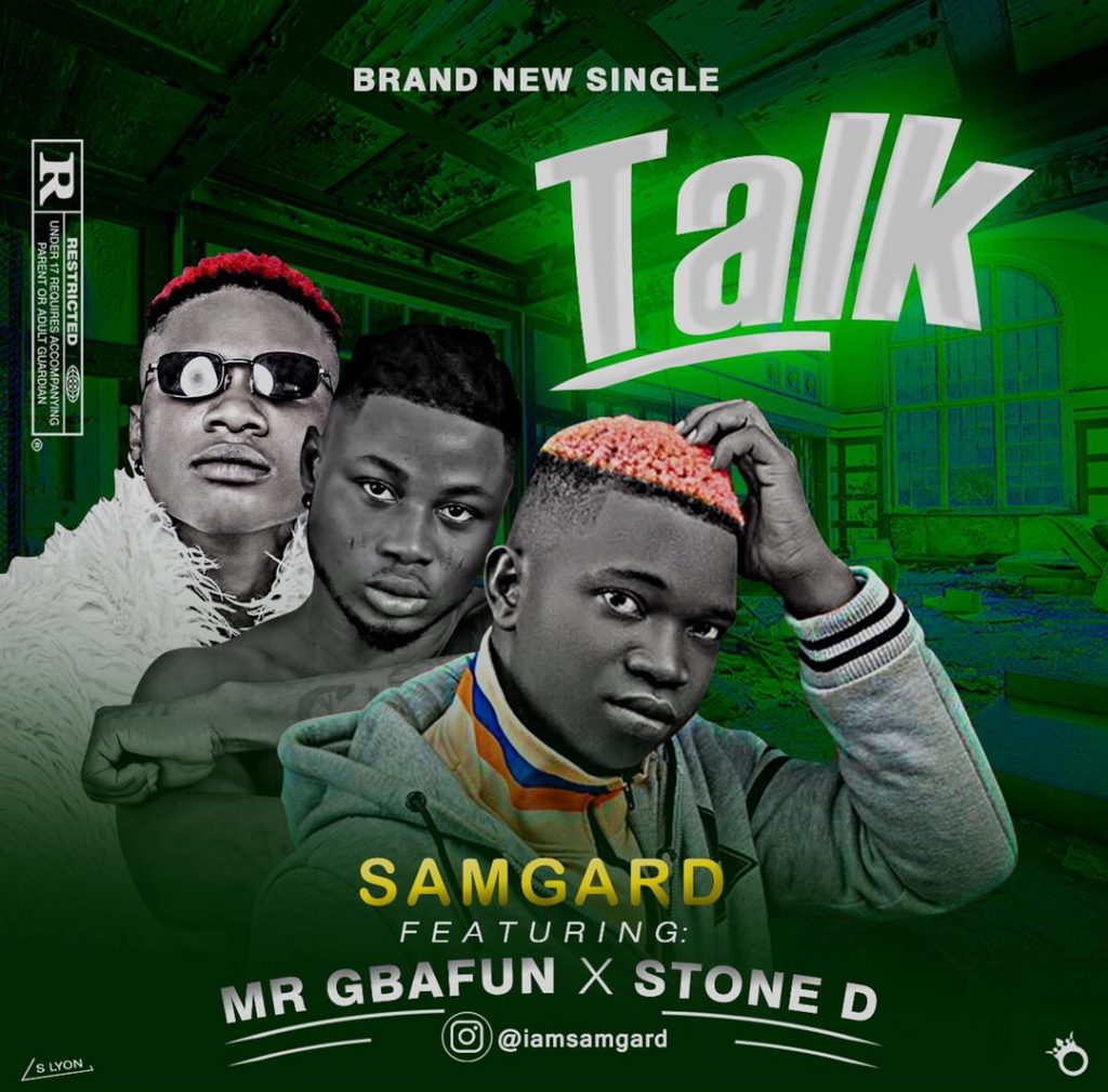Samgard ft. Mr gbafun X Stone D - Talk