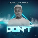 [Music] BHADMAN KHALIPHA – Don't