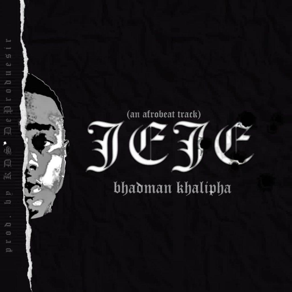 Bhadman Khalipha - JEJE