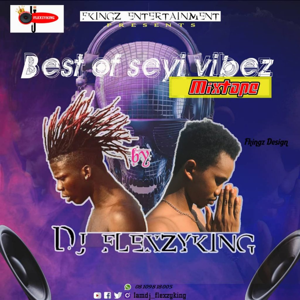 DJ FlexyKing - Best Of Seyi Vibez