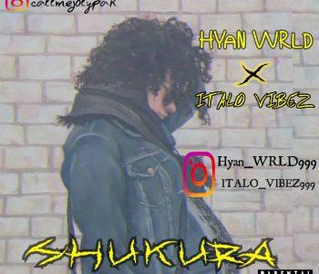 Hyan Wrld X Italo Vibez - Shukura