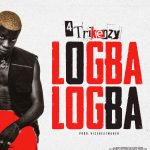 [Music] 4trickenzy – Logba Logba